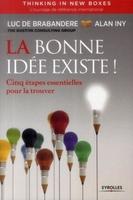 Brabandere, Luc De; Iny, Alan - La bonne idée existe - thinking in new boxes