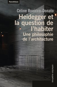 Heidegger et la question de l'habiter - une philosophie de l