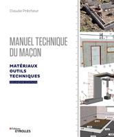C.Prêcheur - Manuel technique du maçon - Volume 1