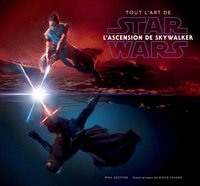 Tout l'art de star wars : l'ascension de skywalker