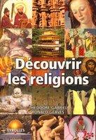 Théodore Gabriel, Ronald Geaves - Découvrir les religions