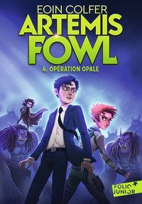 Artemis Fowl - Tome 4 - Opération opale