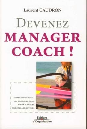 Laurent Caudron- Devenez manager coach !