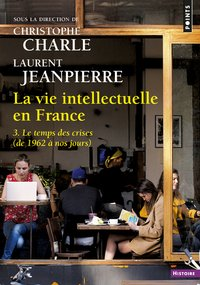 La vie intellectuelle en France - Tome 3