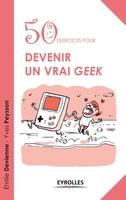 E.Devienne, Y.Peysson - 50 exercices pour devenir un vrai geek