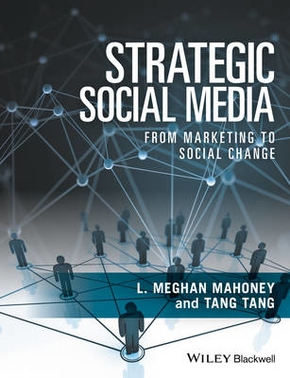 Strategic social media from marketing to social change