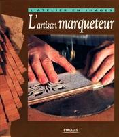 Yves Coleman - L'artisan marqueteur