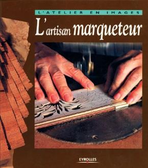 Yves Coleman- L'artisan marqueteur