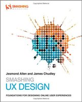 Smashing UX Design : Foundations for Designing Online User Experiences