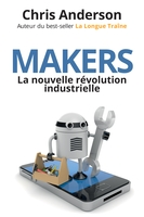 Makers : la nouvelle révolution industrielle