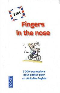 Fingers in the nose - Les mots du corps