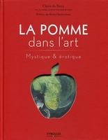 Bodenstein , Felicity; Torcy , Claire De - La pomme dans l'art