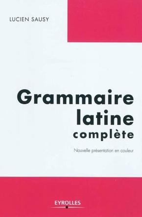 Lucien Sausy- Grammaire latine complète