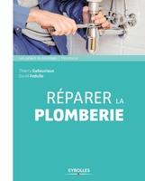 D.Fedullo, T.Gallauziaux - Réparer la plomberie