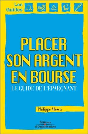 Philippe Mosca- Placer son argent en bourse guide de l'epargnant