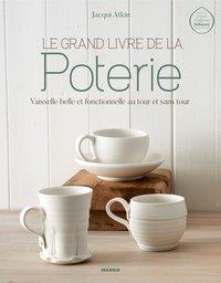 Le Grand Livre De La Poterie J Atkin Librairie Eyrolles