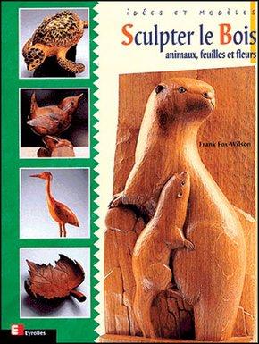 Frank Fox-Wilson- Sculpter le bois