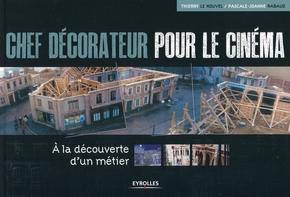 Thierry Le Nouvel, Pascale-Joanne Rabaud- Chef décorateur pour le cinéma