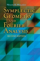 Symplectic geometry and fourier analysis: second edition