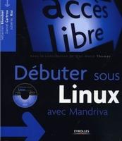 Sébastien Blondeel, Daniel Cartron, Juliette Risi, Jean-Marie Thomas - Debuter sous linux avec mandriva. avec un cd-rom.