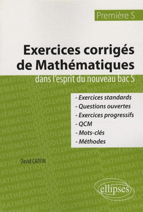 Exercices Corriges De Mathematiques Premiere S David Caffin Librairie Eyrolles