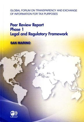 Global forum on transparency and exchange of information for tax purposes peer review report ; phase 1 legal and regulatory framework ; san marino