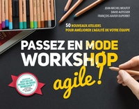 Passez en mode workshop agile