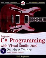 Stephens' C#  programming with Visual Studio 2010
