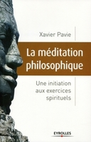 Xavier PAVIE - La méditation philosophique