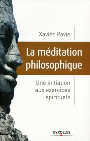 Xavier PAVIE- La méditation philosophique