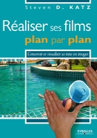 Steven D. Katz - Réaliser ses films plan par plan