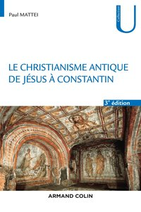Le christianisme antique - 3e éd.