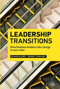 Leaders In Transition - How Business Leaders Can Successfully Take Charge In New Roles