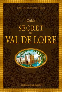 Guide secret du val de loire