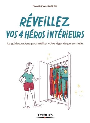 Van Dieren, Xavier- Réveillez vos 4 héros intérieurs