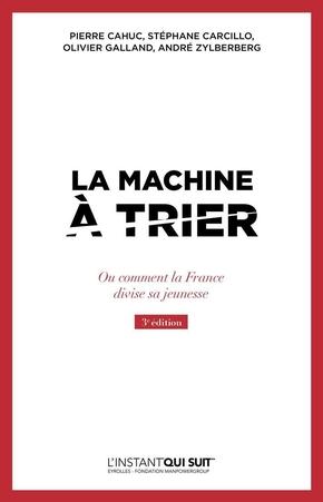 O.Galland, S.Carcillo, P.Cahuc, A.Zylberberg- La machine à trier