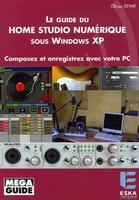 Le guide du home studio numérique sous Windows XP