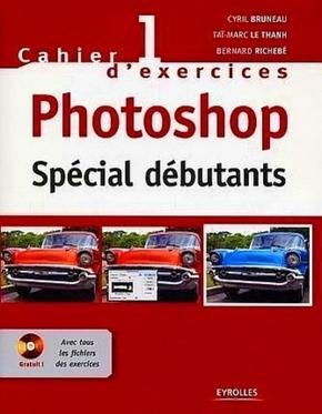 Bruneau, Cyril- Photoshop - Spécial débutants
