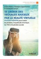 E.Malbos, R.Oppenheimer, C.Lançon - Se libérer des troubles anxieux par la réalité virtuelle