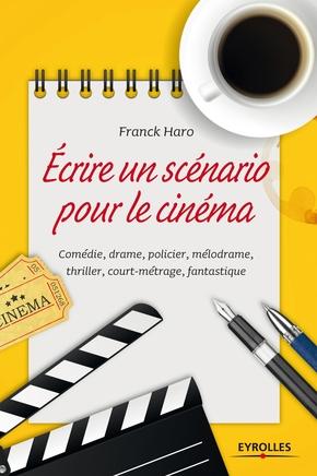 F.Haro- Écrire un scénario pour le cinéma