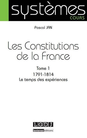 Les Constitutions de la France - Volume 1