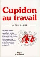 Loïck Roche - Cupidon au travail