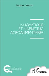 Innovations et marketing agroalimentaires