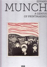 Edvard munch a genius of printmaking /anglais