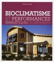 Armand Dutreix - Bioclimatisme et performances énergétiques des bâtiments