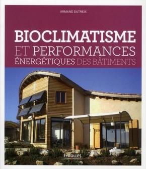 Armand Dutreix- Bioclimatisme et performances énergétiques des bâtiments