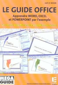 Le guide Office - Apprendre Word, Excel et Powerpoint par l'exemple