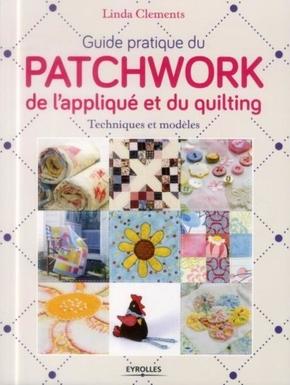 Linda Clements- Guide pratique du patchwork, de l'appliqué et du quilting