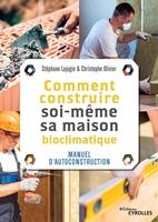 S.Lajugie, C.Olivier-Allibert - Comment construire soi-même sa maison bioclimatique