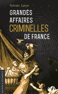 Grandes affaires criminelles de france